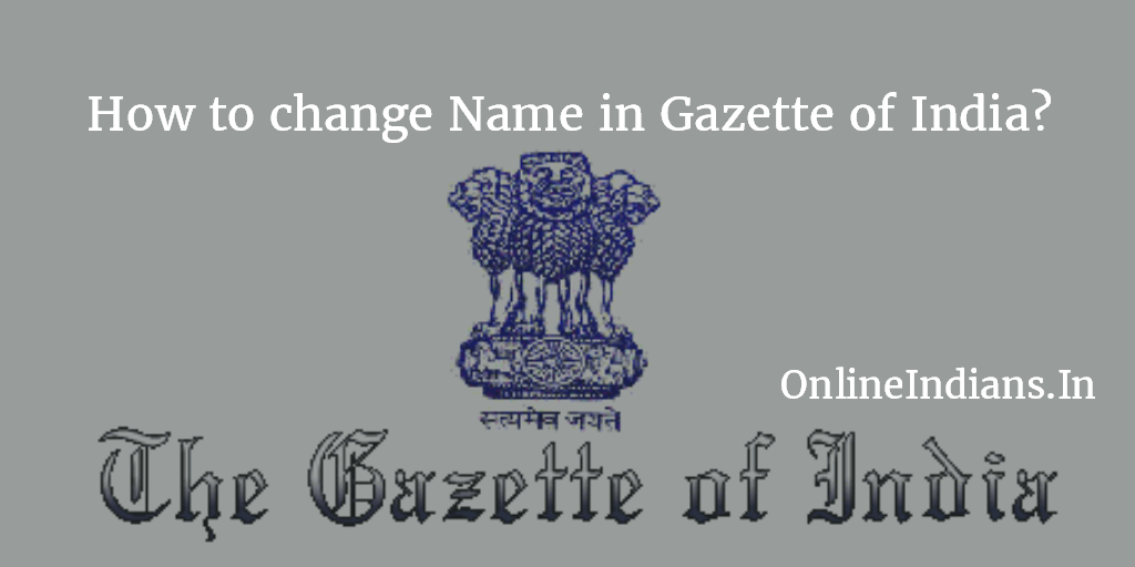 Name Change Procedure in Gazette of India