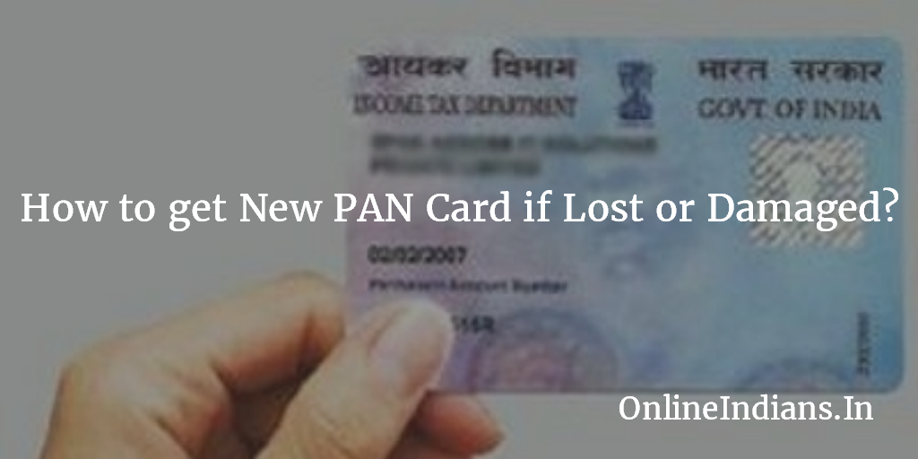 How To Get New Pan Card If Lost Or Damaged Online Indians